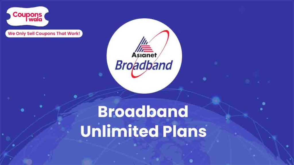 Asianet Broadband Unlimited Plans
